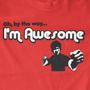 Oh, by the way... I'm Awesome T-shirt