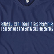 Surely You Can't Be Serious - Airplane T-shirt